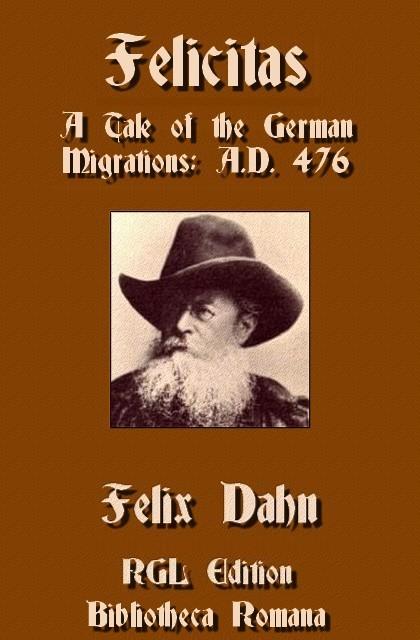 Felicitas: A Tale of the German Migrations: A D  476